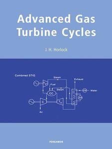 Foto Cover di Advanced Gas Turbine Cycles, Ebook inglese di J.H. Horlock, edito da Elsevier Science