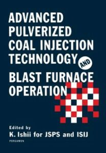 Ebook in inglese Advanced Pulverized Coal Injection Technology and Blast Furnace Operation -, -