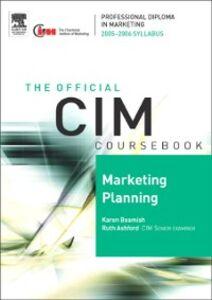 Ebook in inglese CIM Coursebook 05/06 Marketing Planning Ashford, Ruth , Beamish, Karen