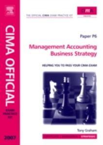 Ebook in inglese CIMA Exam Practice Kit Management Accounting Business Strategy Graham, Tony