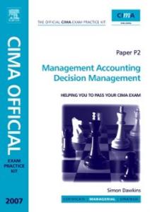 Ebook in inglese CIMA Exam Practice Kit Management Accounting Decision Management Dawkins, Simon