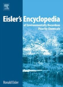 Foto Cover di Eisler's Encyclopedia of Environmentally Hazardous Priority Chemicals, Ebook inglese di Ronald Eisler, edito da Elsevier Science