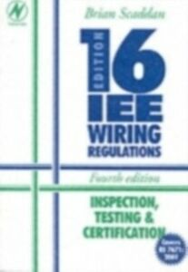 Ebook in inglese IEE Wiring Regulations: Inspection, Testing and Certification of Electrical Scaddan, Brian