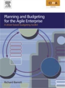 Foto Cover di Planning and Budgeting for the Agile Enterprise, Ebook inglese di Richard Barrett, edito da Elsevier Science