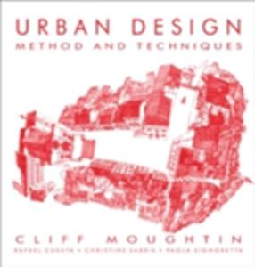 Ebook in inglese Urban Design: Method and Technique Cuesta, Raf , Cuesta, Rafael , Moughtin, J. C. , Sarris, Christine