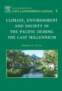 Foto Cover di Climate, Environment, and Society in the Pacific during the Last Millennium, Ebook inglese di Patrick D. Nunn, edito da Elsevier Science