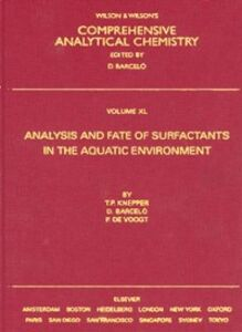 Ebook in inglese Analysis and Fate of Surfactants in the Aquatic Environment Barcelo, Damia , Knepper, Thomas P. , Voogt, Pim de