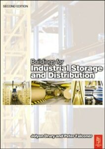 Foto Cover di Buildings for Industrial Storage and Distribution, Ebook inglese di Jolyon Drury,Peter Falconer, edito da Elsevier Science