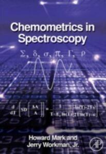 Ebook in inglese Chemometrics in Spectroscopy Jr., Jerome Workman , Mark, Howard