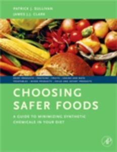 Foto Cover di Choosing Safer Foods, Ebook inglese di James J.J. Clark,Patrick Sullivan, edito da Elsevier Science