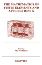 Mathematics of Finite Elements and Applications X (MAFELAP 1999)