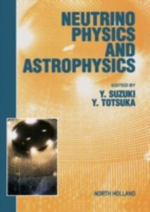 Ebook in inglese Neutrino Physics and Astrophysics Suzuki, Y. , Totsuka, Y.