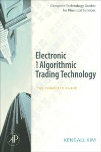 Foto Cover di Electronic and Algorithmic Trading Technology, Ebook inglese di Kendall Kim, edito da Elsevier Science