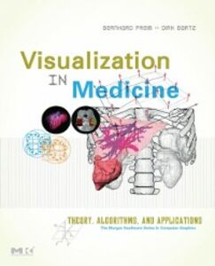 Ebook in inglese Visualization in Medicine Bartz, Dirk , Preim, Bernhard
