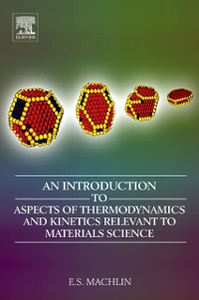 Ebook in inglese Introduction to Aspects of Thermodynamics and Kinetics Relevant to Materials Science Machlin, Eugene