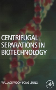 Ebook in inglese Centrifugal Separations in Biotechnology Leung, Wallace Woon-Fong