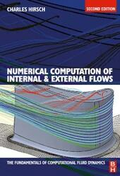 Numerical Computation of Internal and External Flows: The Fundamentals of Computational Fluid Dynamics