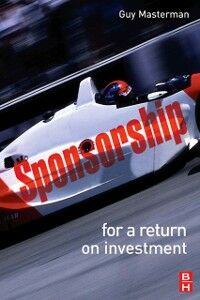 Foto Cover di Sponsorship: For a Return on Investment, Ebook inglese di Guy Masterman, edito da Elsevier Science