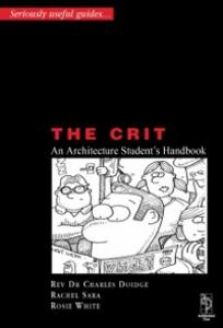 Ebook in inglese Crit - An Architectural Student's Handbook Doidge, Charles , Parnell, Rosie , Sara, Rachel