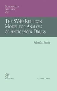 Foto Cover di SV40 Replicon Model for Analysis of Anticancer Drugs, Ebook inglese di Robert M. Snapka, edito da Elsevier Science