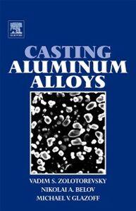 Ebook in inglese Casting Aluminum Alloys Belov, Nikolai A , Glazoff, Michael V , Zolotorevsky, Vadim S