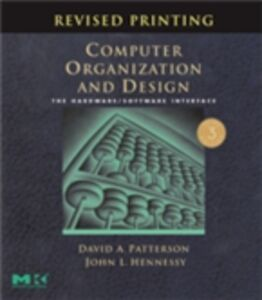Foto Cover di Computer Organization and Design, Revised Printing, Third Edition, Ebook inglese di John L. Hennessy,David A. Patterson, edito da Elsevier Science