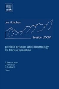 Ebook in inglese Particle Physics and Cosmology: the Fabric of Spacetime -, -