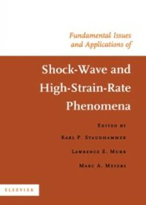 Ebook in inglese Fundamental Issues and Applications of Shock-Wave and High-Strain-Rate Phenomena Meyers, M.A. , Murr, L.E. , Staudhammer, K.P.
