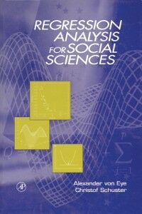 Foto Cover di Regression Analysis for Social Sciences, Ebook inglese di Alexander von Eye,Christof Schuster, edito da Elsevier Science