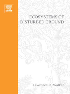 Ebook in inglese Ecosystems of Disturbed Ground Walker, L.R.