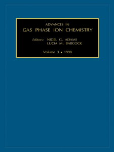 Ebook in inglese Advances in Gas Phase Ion Chemistry, Volume 3 Adams, N.G. , Babcock, L.M.