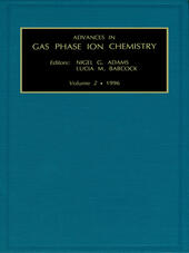 Advances in Gas Phase Ion Chemistry, Volume 2