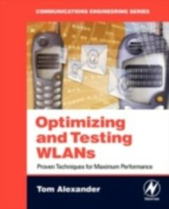 Foto Cover di Optimizing and Testing WLANs, Ebook inglese di Tom Alexander, edito da Elsevier Science