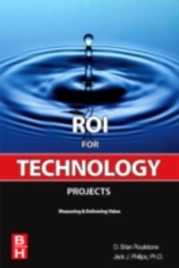 Ebook in inglese ROI for Technology Projects Phillips, Jack J. , Roulstone, Brian
