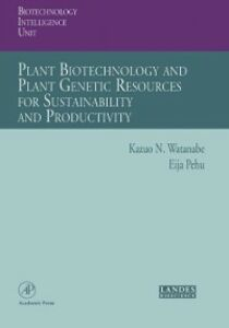 Ebook in inglese Plant Biotechnology and Plant Genetic Resources for Sustainability and Productivity Pehu, Eija , Watanabe, Kazuo N.