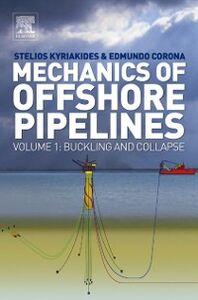 Foto Cover di Mechanics of Offshore Pipelines, Ebook inglese di Edmundo Corona,Stelios Kyriakides, edito da Elsevier Science