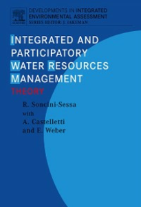 Ebook in inglese Integrated and Participatory Water Resources Management - Theory Castelletti, Andrea , Soncini-Sessa, Rodolfo , Weber, Enrico