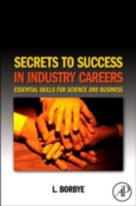 Ebook in inglese Secrets to Success in Industry Careers Borbye, L.