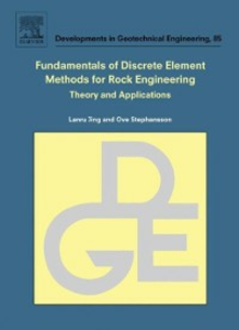 Ebook in inglese Fundamentals of Discrete Element Methods for Rock Engineering: Theory and Applications Jing, Lanru , Stephansson, Ove