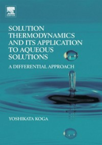 Ebook in inglese Solution Thermodynamics and its Application to Aqueous Solutions Koga, Yoshikata