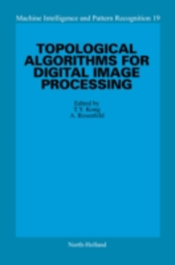 Ebook in inglese Topological Algorithms for Digital Image Processing -, -