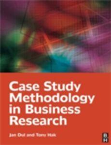 Foto Cover di Case Study Methodology in Business Research, Ebook inglese di Jan Dul,Tony Hak, edito da Elsevier Science