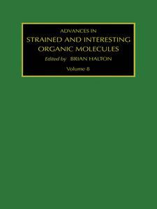 Foto Cover di Advances in Strained and Interesting Organic Molecules, Volume 8, Ebook inglese di B. Halton, edito da Elsevier Science