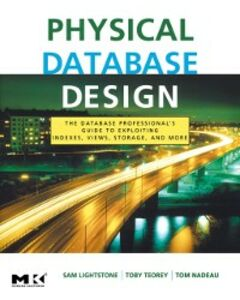 Ebook in inglese Physical Database Design Lightstone, Sam S. , Nadeau, Tom , Teorey, Toby J.