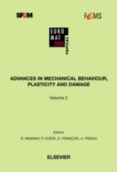 Advances in Mechanical Behaviour, Plasticity and Damage