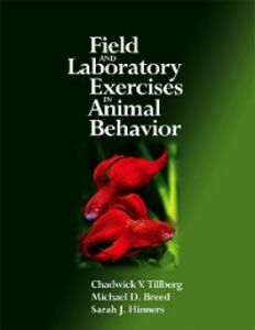Ebook in inglese Field and Laboratory Exercises in Animal Behavior Breed, Michael D. , Hinners, Sarah J. , Tillberg, Chadwick V.