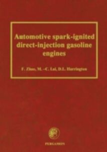 Ebook in inglese Automotive Spark-Ignited Direct-Injection Gasoline Engines Harrington, D.L. , Lai, M.-C. , Zhao, F.