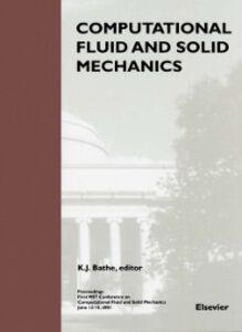 Foto Cover di Computational Fluid and Solid Mechanics, Ebook inglese di K.J. Bathe, edito da Elsevier Science