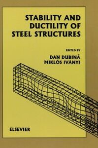Ebook in inglese Stability and Ductility of Steel Structures (SDSS'99) Dubin&acaron , , D. , Ivanyi, M.
