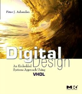 Foto Cover di Digital Design (VHDL), Ebook inglese di Peter J. Ashenden, edito da Elsevier Science